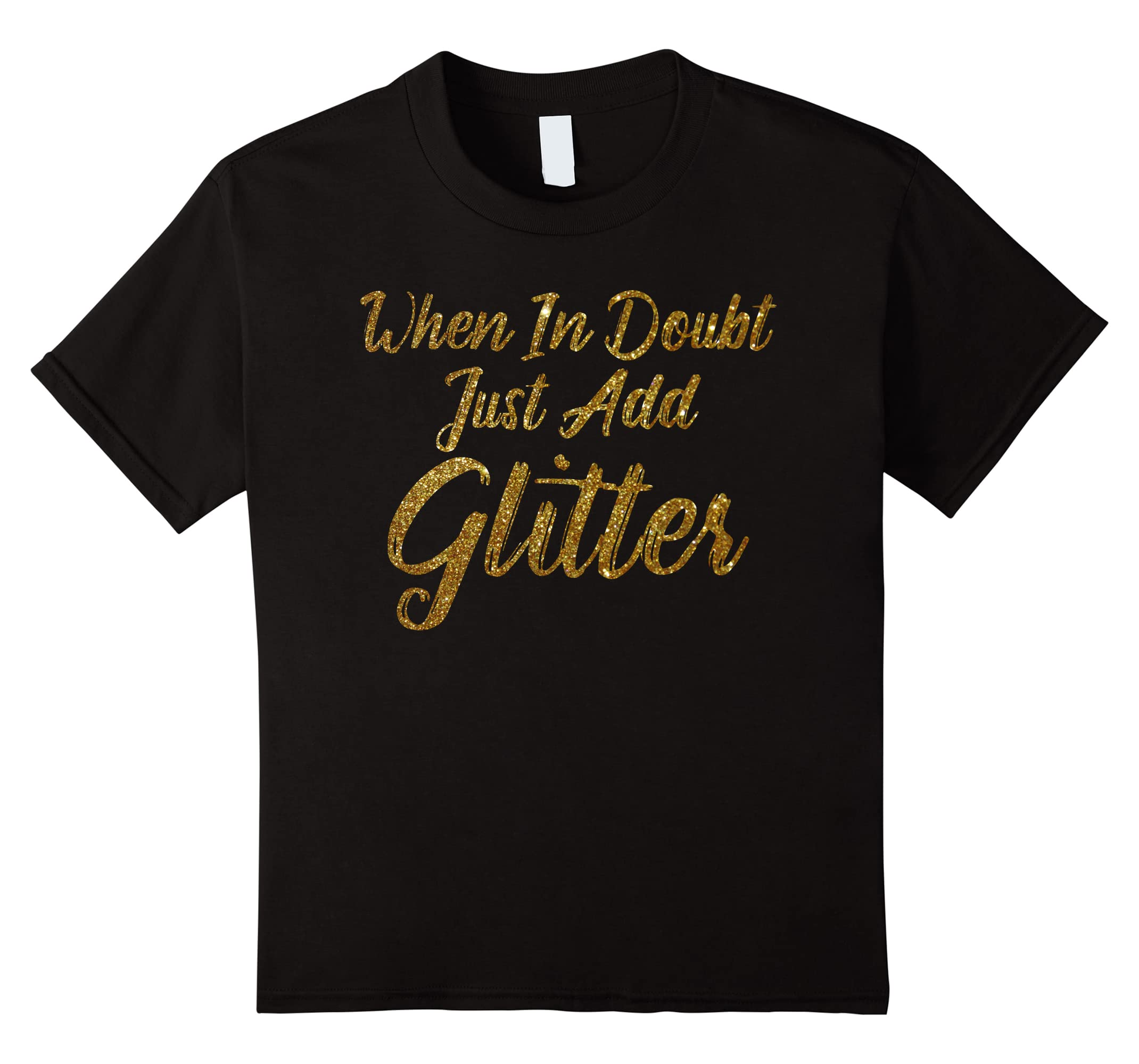When Doubt Just Add Glitter-Tovacu