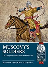 Muscovy's Soldiers: The Emergence of the Russian Army 1462-1689: 28