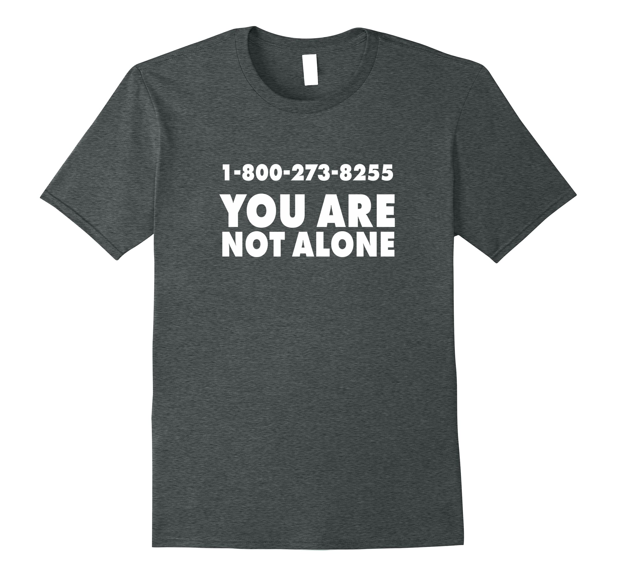 1-800-273-8255 You are not Alone Graphic T Shirt-RT