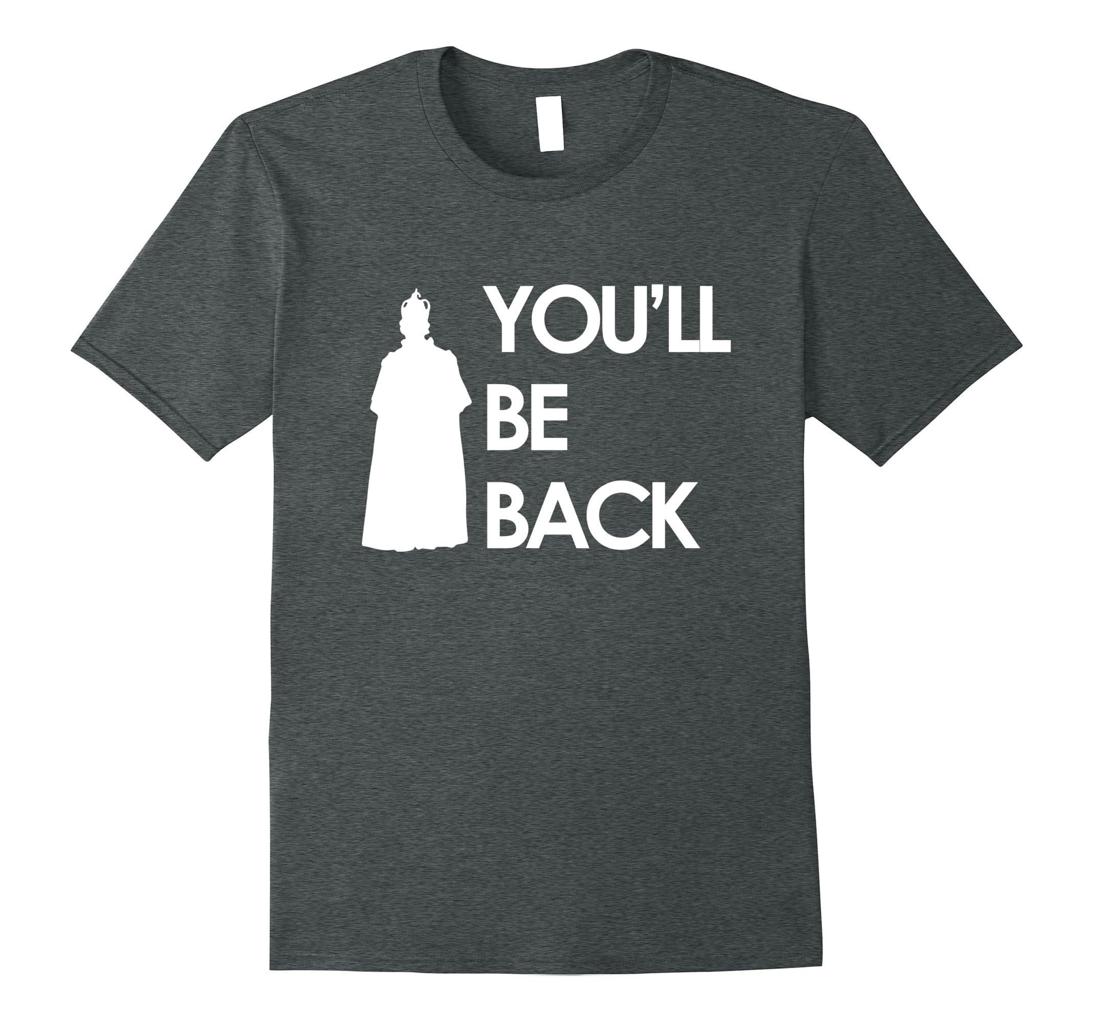 50b2dc101 King George You ll Be Back Shirt Funny Tee-ah my shirt one gift ...