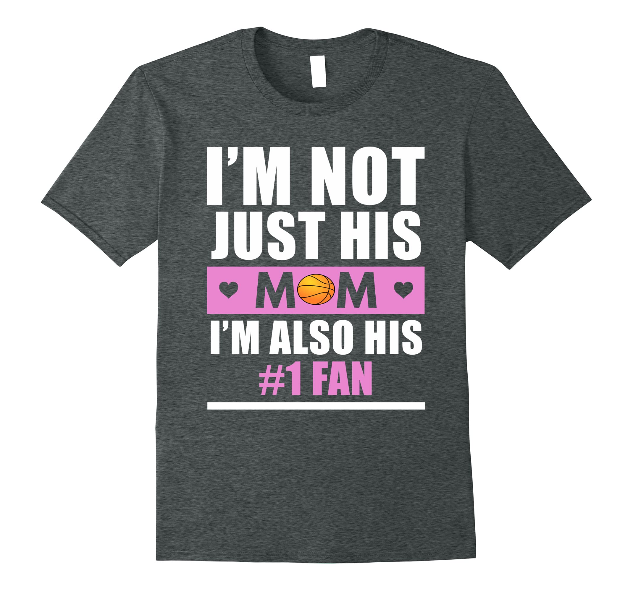 98861f1ea8 Funny Basketball Mom T-Shirt – I'm Not Just His Mom #1 Fan-RT ...