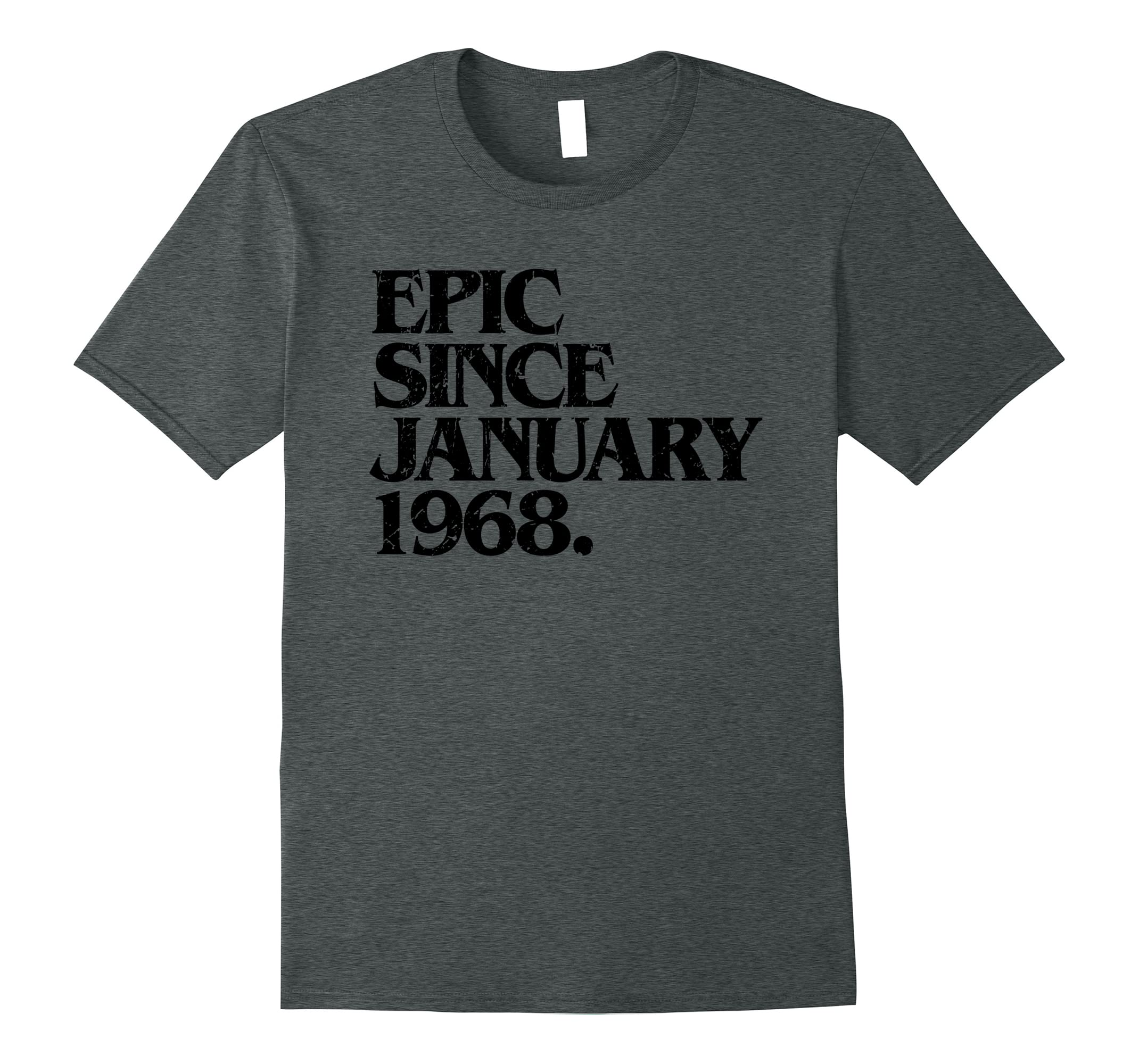 50th Birthday Epic Since January 1968 Funny Gift T-Shirt-RT