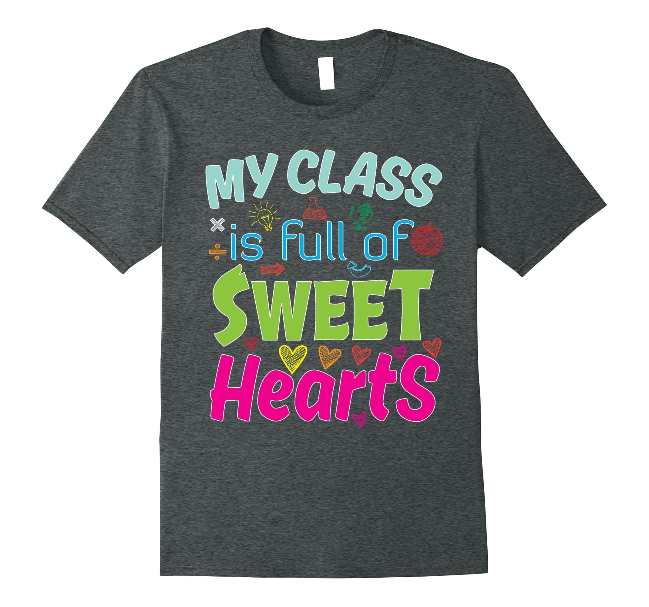 My Class Is Full Of Sweet Hearts T-Shirt Teacher Student-RT