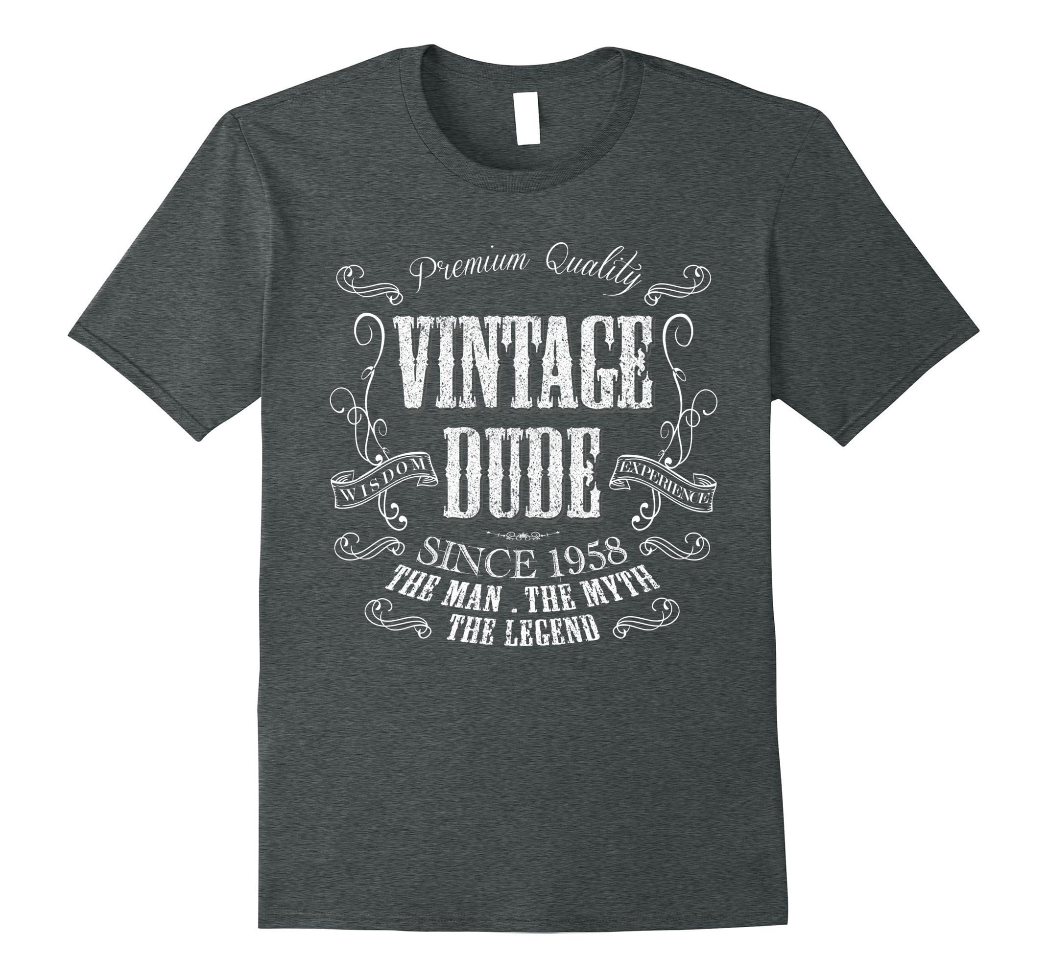 60th Birthday gift shirt Vintage dude 1958 60 year old shirt-ah my shirt one gift