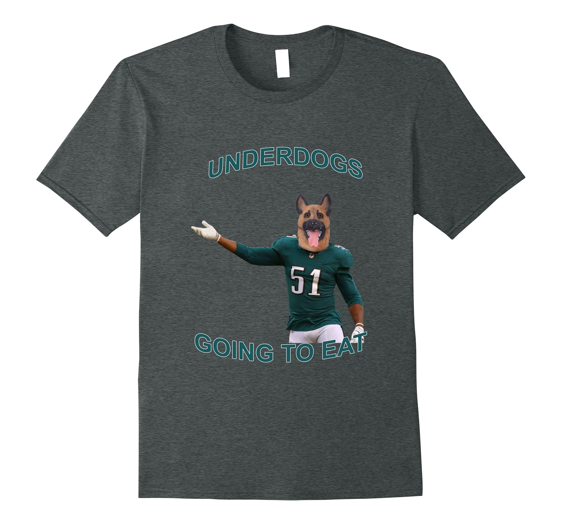 Underdogs Going To Eat Football Shirt-ah my shirt one gift