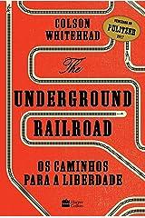 The Underground Railroad: Os caminhos para a Liberdade eBook Kindle