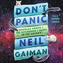 Don't Panic: Douglas Adams and the Hitchhiker's Guide to the Galaxy