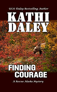 Finding Courage (A Rescue Alaska Mystery Book 3)