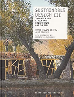 Sustainable design III: Towards a new ethics for architecture and the city