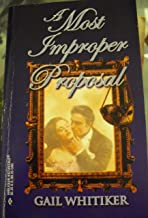 A Most Improper Proposal (The Steepwood Scandal, Book 5) (Harlequin Historical Series #101)