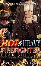HOT AND HEAVY: A Firefighter Bear Shifter Romance