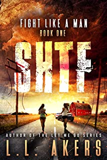 Fight Like a Man: A Post-Apocalyptic Thriller (The SHTF Seri