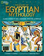 Treasury of Egyptian Mythology: Classic Stories of Gods, Goddesses, Monsters & Mortals (National Geographic Kids)