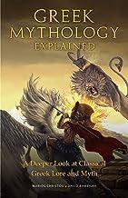 Greek Mythology Explained: A Deeper Look at Classical Greek Lore and Myth (Encyclopedia of Mythology, Gods and Goddesses)