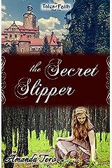 The Secret Slipper (Tales of Faith Book 2) Kindle Edition
