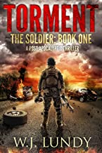 Torment: A Post-Apocalyptic Thriller (The Soldier Book 1)