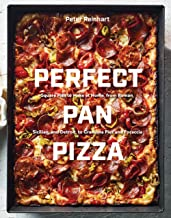 Perfect Pan Pizza: Square Pies to Make at Home, from Roman, Sicilian, and Detroit, to Grandma Pies and Focaccia [A Cookbook] PDF