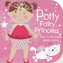 Potty Fairy Princess: Now I can wear pretty pants! (Potty Book)