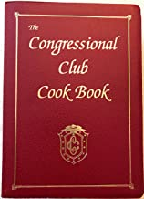 The Congressional Club Cook Book - A Collection of National and International Recipes