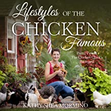 Lifestyles of the Chicken Famous: Pretty Pets in The Chicken Chick's Backyard