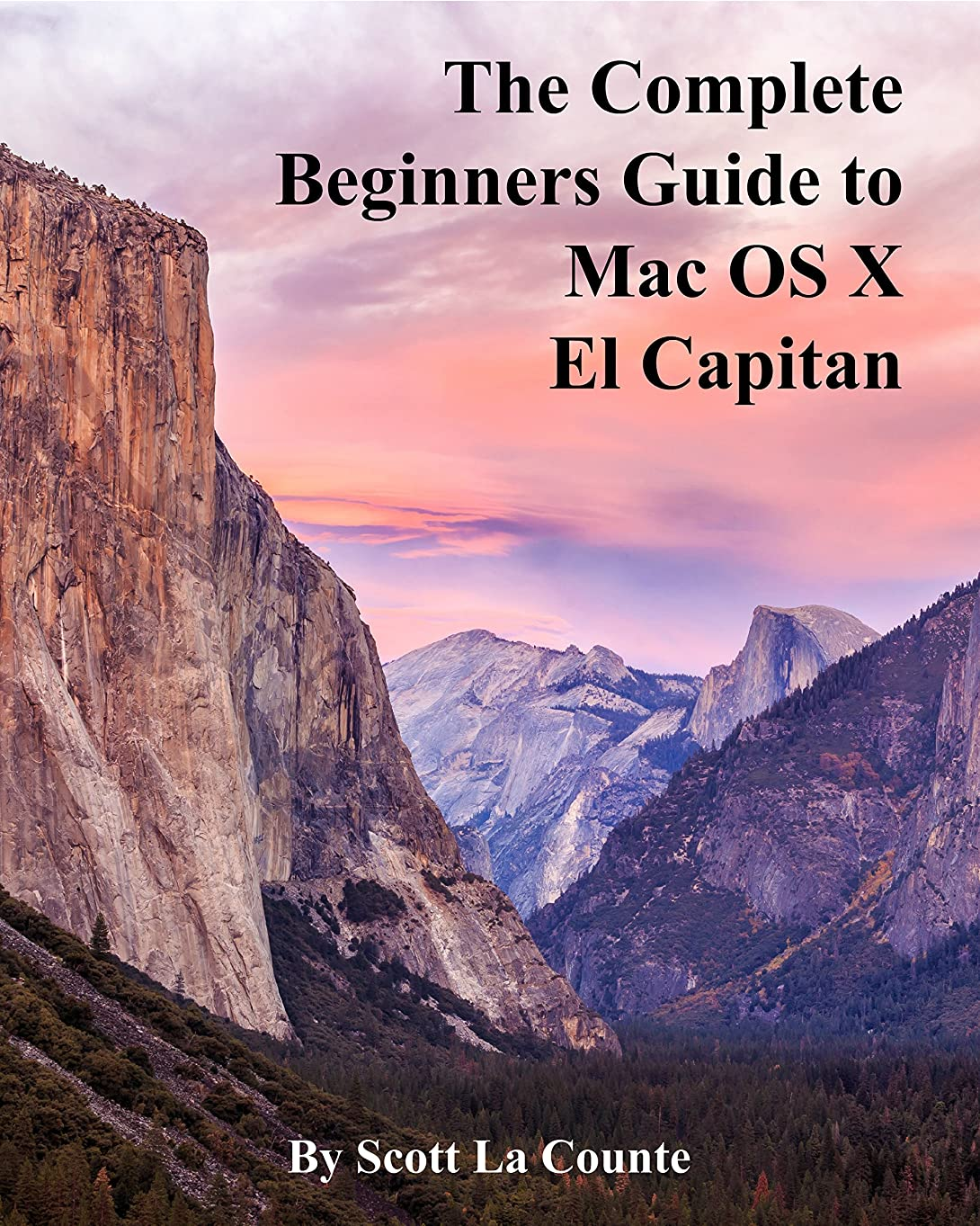 ゴールド自体終了するThe Complete Beginners Guide to Mac OS X El Capitan: (For MacBook, MacBook Air, MacBook Pro, iMac, Mac Pro, and Mac Mini) (English Edition)