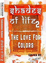 The Love For Colors (Shades of Life)
