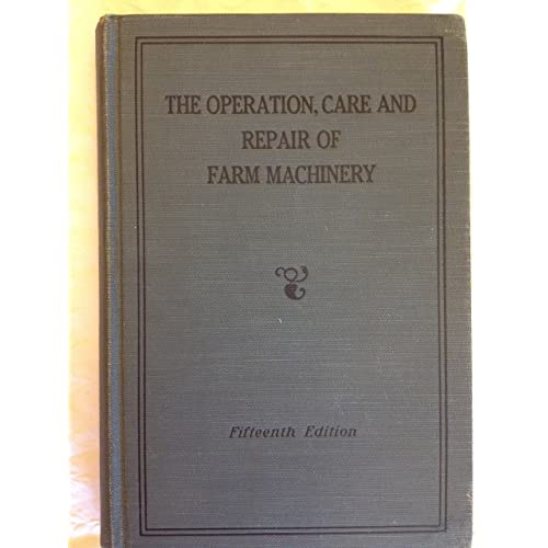 Operation, Care and Repair of Farm Machinery, 15th Edition