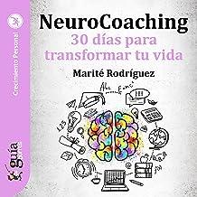 GuíaBurros: NeuroCoaching: 30 días para transformar tu vida