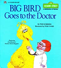 Big Bird Goes to the Doctor (Sesame Street: A Growing-Up Book)