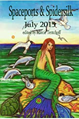 Spaceports & Spidersilk: July 2015 Kindle Edition