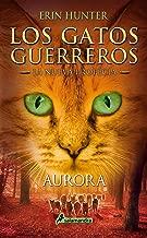 Aurora (Los Gatos Guerreros | La Nueva Profecía 3): .