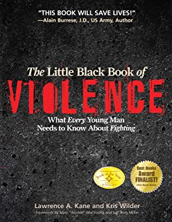 The Little Black Book Violence: What Every Young Man Needs to Know About Fighting