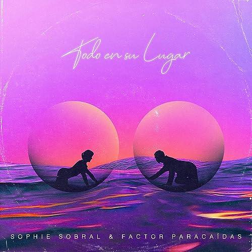 Todo en Su Lugar by Sophie Sobral & Factor Paracaídas on ...