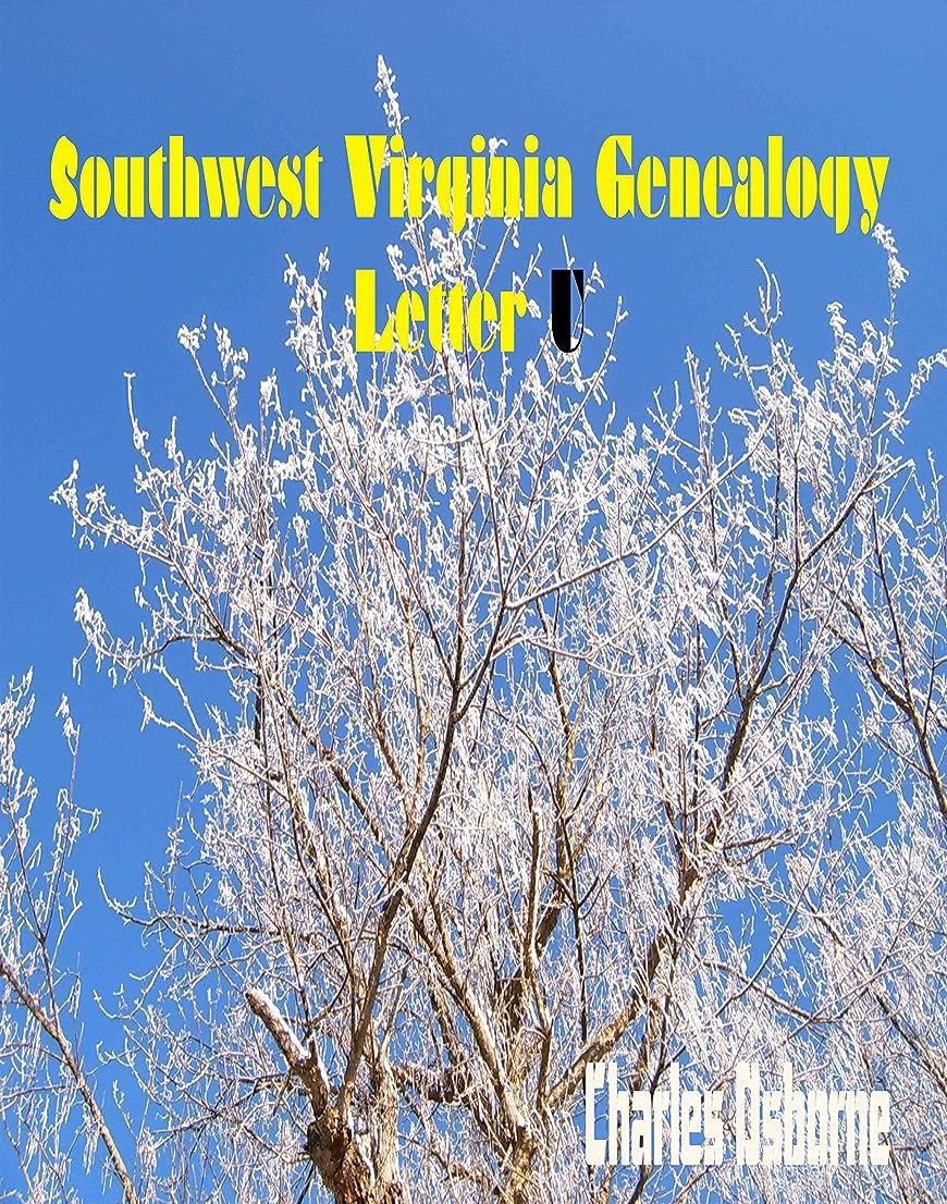 輸送セグメントいっぱいSouthwest Virginia Genealogy Letter U (English Edition)