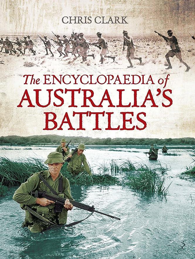 海峡リム揮発性The Encyclopaedia of Australia's Battles (English Edition)