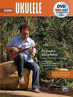 The Complete Ukulele Method -- Beginning Ukulele: Book, DVD & Online Video/Audio (Complete Method)