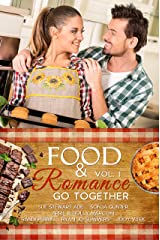 Food and Romance Go Together, Vol. 1: An Anthology Kindle Edition