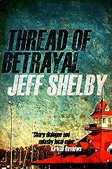 Thread of Betrayal (The Joe Tyler Series Book 3) Kindle Edition