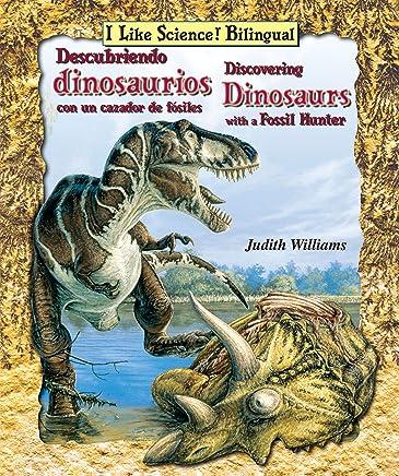 Descubriendo dinosaurios con un cazador de fosiles/ Discovering Dinosaurs With a Fossil Hunter (I