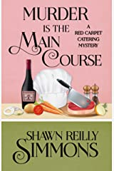 Murder is the Main Course (A Red Carpet Catering Mystery Book 4) Kindle Edition