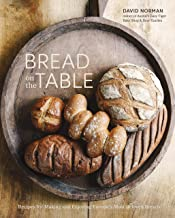 Bread on the Table: Recipes for Making and Enjoying Europe's Most Beloved Breads [A Baking Book]