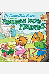 The Berenstain Bears and the Trouble with Friends (First Time Books(R)) Kindle Edition