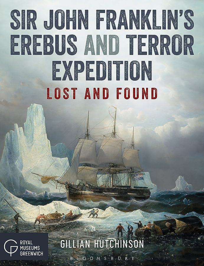 不利遺伝子写真のSir John Franklin's Erebus and Terror Expedition: Lost and Found (English Edition)
