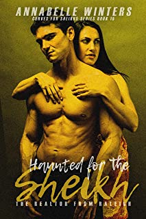 Haunted for the Sheikh: A Royal Billionaire Romance Novel (Curves for Sheikhs Series Book 15)