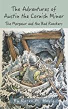The Adventures of Austin the Cornish Miner: The Morgawr and the Bad Knockers