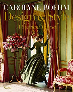 Carolyne Roehm: Style and Design