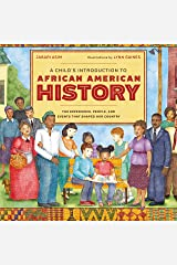 A Child's Introduction to African American History: The Experiences, People, and Events That Shaped Our Country (A Child's Introduction Series) Kindle Edition