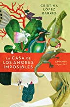 La casa de los amores imposibles (edición especial) / The House of Impossible Love (Spanish Edition)