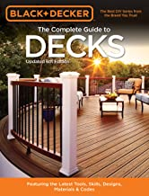 Black & Decker The Complete Guide to Decks 6th edition: Featuring the latest tools, skills, designs, materials & codes (Black & Decker Complete Guide) PDF