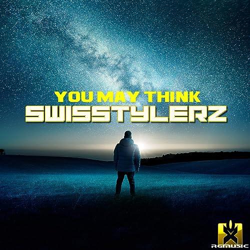 Swisstylerz - You May Think